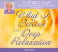 What I Believe And Deep Relaxation (CD-Audio)