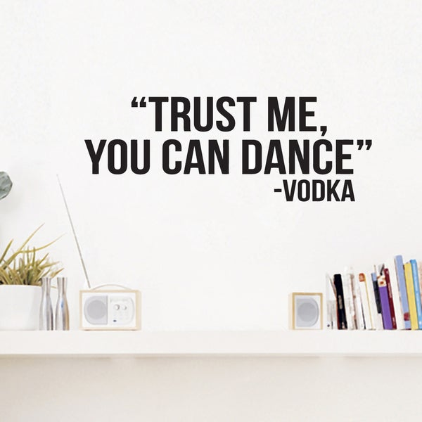 Trust Me You Can Dance Wall Decal 52-inch wide x 22-inch tall