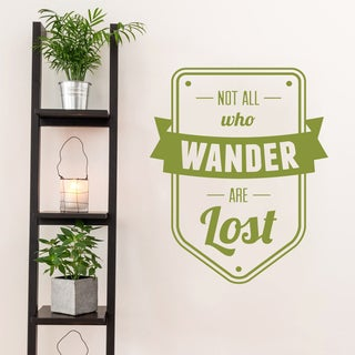 Not All Who Wander Are Lost Wall Decal 20-inch wide x 24-inch tall