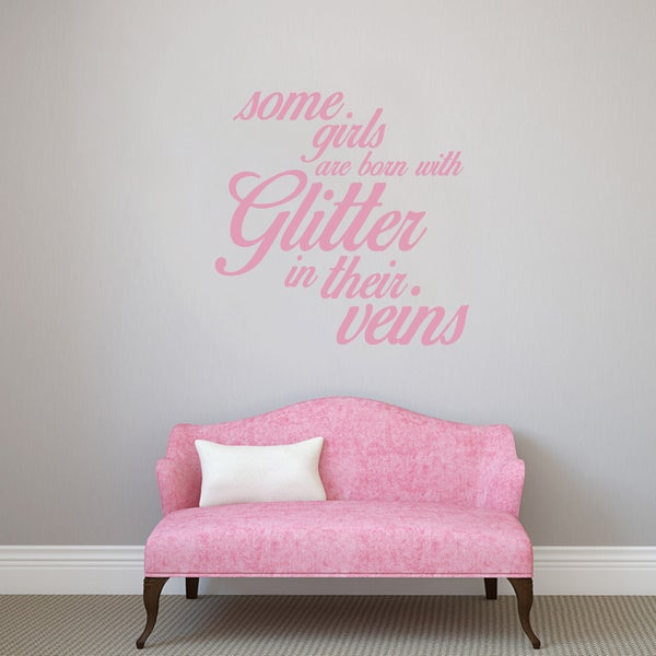 Some Girls Are Born With Glitter Wall Decal (48 x 48)