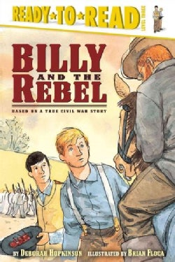 Billy and the Rebel: Based on a True Civil War Story (Hardcover)
