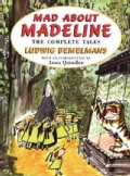 Mad About Madeline: The Complete Tales (Hardcover)
