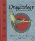 Dr. Ernest Drake's Dragonology Handbook: A Practical Course In Dragons (Hardcover)