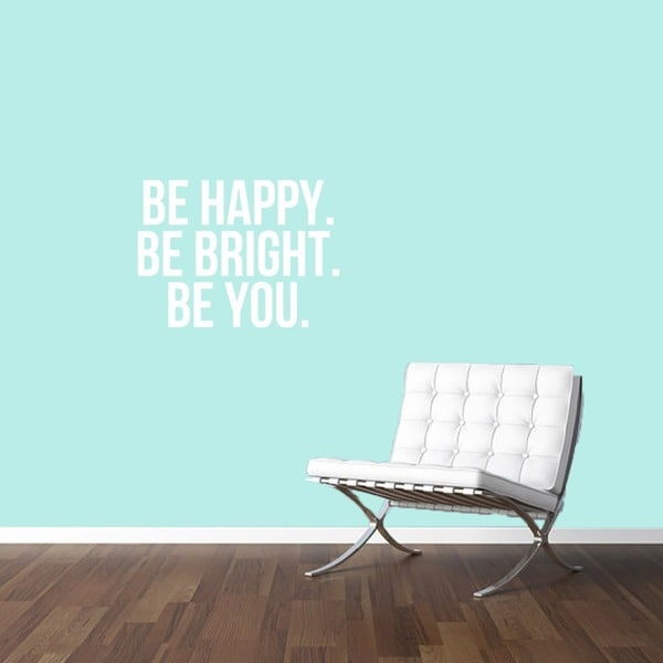 Be Happy Be Bright Be You Wall Decal 30 inches wide x 22 inches tall