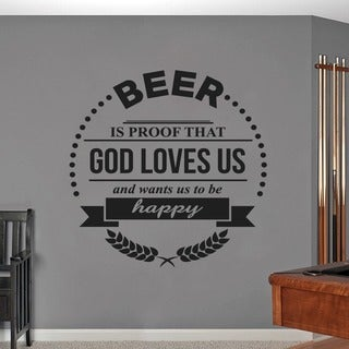 Beer Is Proof That God Loves Us Wall Decal 48 inches wide x 48 inches tall