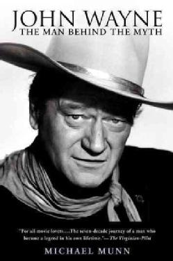 John Wayne: The Man Behind The Myth (Paperback)