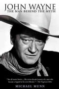 John Wayne: The Man Behind The Myth (Paperback)