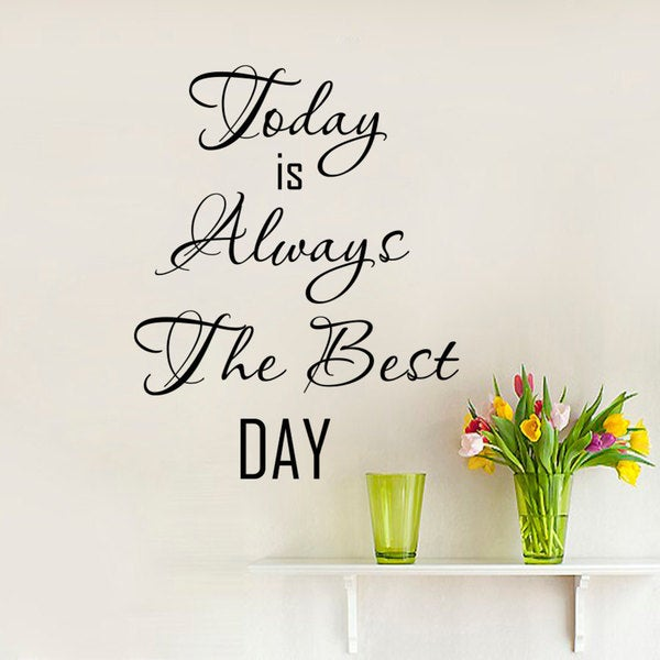 Today Is Always Wall Art Decal Sticker