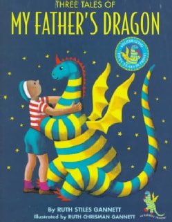 Three Tales of My Father's Dragon: My Father's Dragon, Elmer and the Dragon, the Dragons of Blueland (Hardcover)