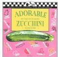 Adorable Zucchini-More Majic Than the Pumpkin: (Courgettes) (Paperback)