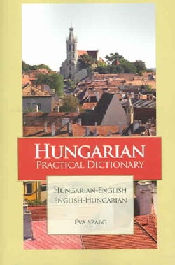 Hungarian Practical Dictionary: Hungarian-English English-Hungarian (Paperback)