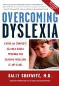 Overcoming Dyslexia: A New and Complete Science-Based Program for Reading Problems at Any Level (Paperback)
