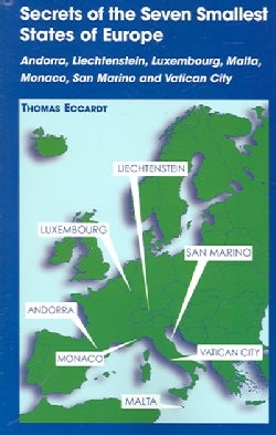 Secrets of the Seven Smallest States of Europe: Andorra, Liechtenstein, Luxembourg, Malta, Monaco, San Marino, an... (Paperback)