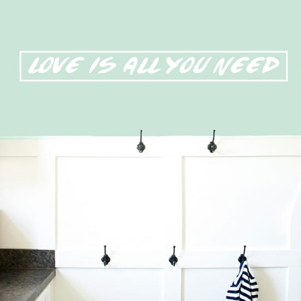 Love Is All You Need Wall Decal 60 inches wide x 6 inches tall