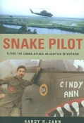 Snake Pilot: Flying The Cobra Attack Helicopter In Vietnam (Paperback)