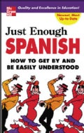 Just Enough Spanish: How to Get by and be Easily Understood (Paperback)