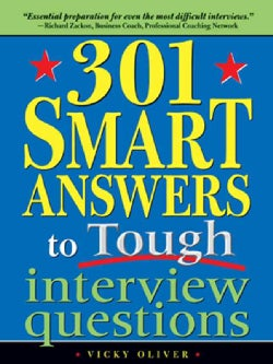 301 Smart Answers to Tough Interview Questions (Paperback)