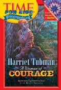 Harriet Tubman, A Woman Of Courage (Paperback)