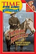 Theodore Roosevelt: The Adventurous President (Paperback)