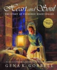 Heart and Soul: The Story of Florence Nightingale (Paperback)