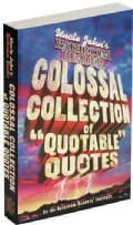 "Uncle John's Colossal Collection of ""Quotable"" Quotes (Paperback)"