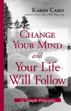 Change Your Mind And Your Life Will Follow: 12 Simple Principles (Hardcover)