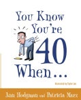 You Know You're 40 When (Paperback)