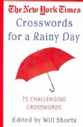 The New York Times Crosswords for a Rainy Day: 75 Challenging Crosswords (Paperback)