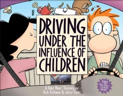 Driving Under The Influence Of Children: A Baby Blues Treasury (Paperback)