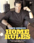 Home Rules: Transform the Place You Live into a Place You'll Love (Hardcover)