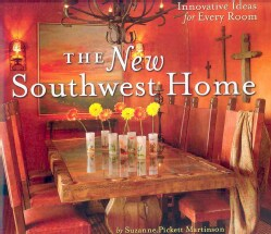 The New Southwest Home: Innovative Ideas For Every Room (Hardcover)