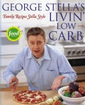 George Stella's Livin' Low Carb: Family Recipes Stella style (Paperback)