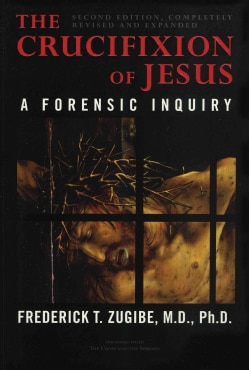 The Crucifixion of Jesus: A Forensic Inquiry (Hardcover)