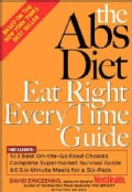 The Abs Diet Eat Right Every Time Guide (Paperback)