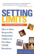 Setting Limits: How to Raise Responsible, Independent Children by Providing Clear Boundarie (Paperback)