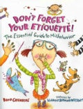 Don't Forget Your Etiquette!: The Essential Guide to Misbehavior (Hardcover)