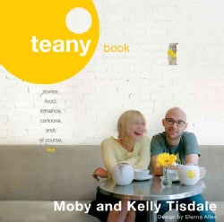 Teany Book: Stories, Food, Romance, Cartoons, And, Of Course, Tea (Paperback)