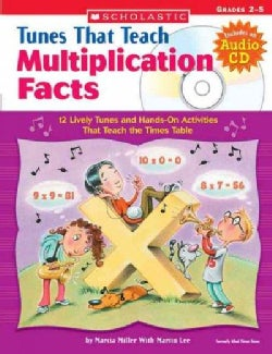 Tunes That Teach Multiplication Facts: 12 Lively Tunes And Hands-on Activities That Teach The Times Table; Grades 2-5