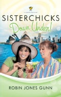 Sisterchicks Down Under! (Paperback)