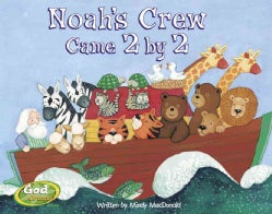 Noah's Crew Came 2 By 2 (Hardcover)