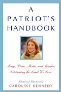 A Patriot's Handbook: Songs, Poems, Stories And Speeches Celebrating The Land We Love (Paperback)