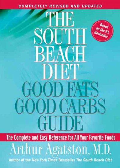 The South Beach Diet: Good Fats, Good Carbs Guide (Paperback)