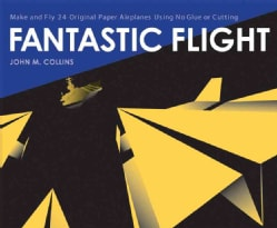 Fantastic Flight: Freestyle Fold and Fly Paper Airplanes (Paperback)