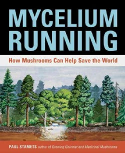 Mycelium Running: How Mushrooms Can Help Save the World (Paperback)