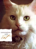 Conversations With Cat: An Uncommon Catalog Of Feline Wisdom (Hardcover)