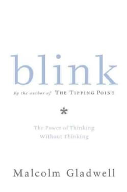 Blink: The Power Of Thinking Without Thinking (Hardcover)