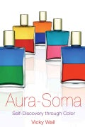Aura-Soma: Self-Discovery Through Color (Paperback)