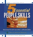 The 5 Essential People Skills: How to Assert Yourself, Listen to Others, nad Resolve Conflicts (CD-Audio)