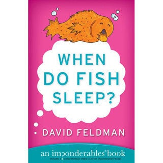 When Do Fish Sleep?: An Imponderables Book (Paperback)