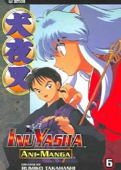 Inuyasha Ani-Manga 6 (Paperback)